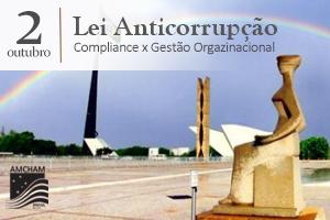 2 de Outubro - Amcham RJ - Lei Anticorrupção: Compliance e Gestão Organizacional