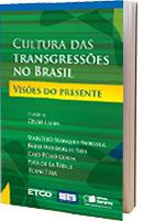 Cultura das Transgressões no Brasil