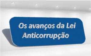 Os avanços da lei anticorrupção